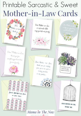 Printable sweet and sarcastic mother-in-law cards. Send a sweet greeting to your mother-in-law. Tell your MIL how she makes you feel. Mother's Day cards for mother-in-law. Greeting cards for MIL. #MIL #Mothersday #Motherinlaw #greetingcards #printablecards #MILGreetings #MILSentiments #MotherinlawSentiments #MamaintheNow