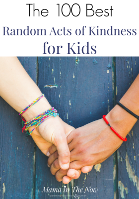 The 100 best random acts of kindness for kids. RAOK for kids. Random acts of kindness for families. 100 ways to spread kindness. Teach your kids kindness, empathy and generosity with these 100 awesome acts of kindness. #RAOK #RAOKForKids #RandomActsofKindness #Parenting #TeachingKidsKindness #RaisingKindKids #mamaintheNow