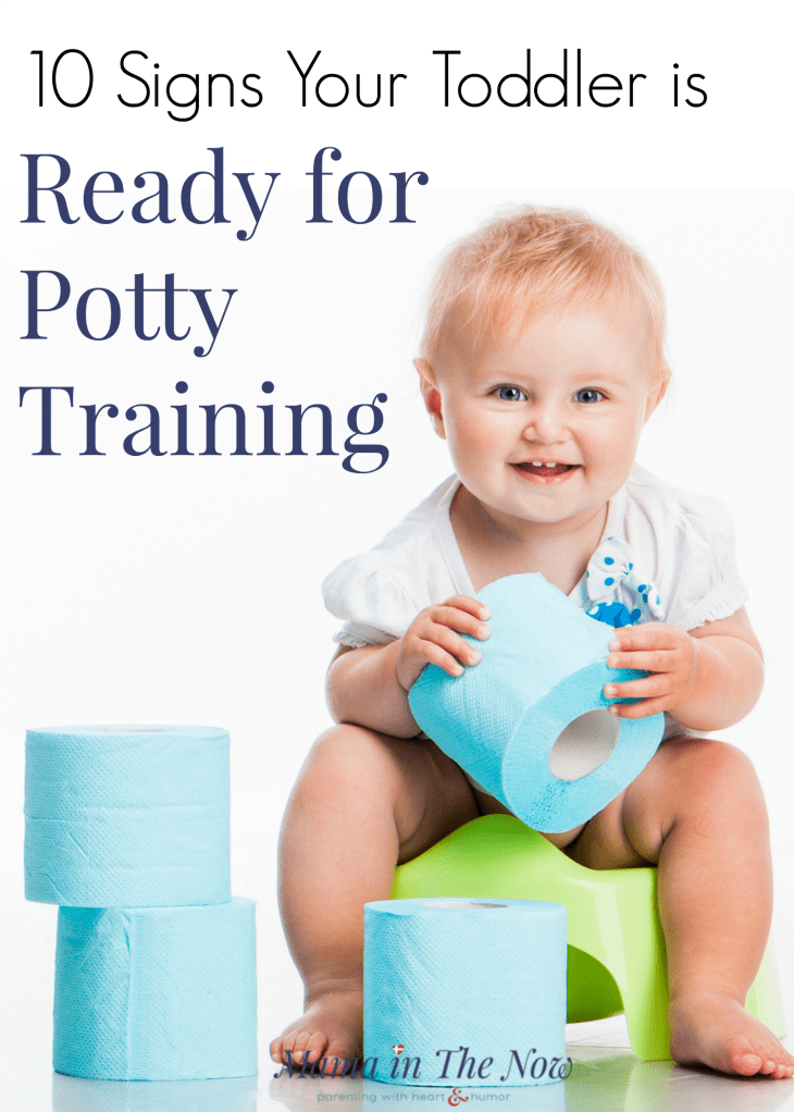 Recognize the 10 signs of potty training readiness. Know when your toddler is ready for potty training. The 10 signs to start potty training. #PottyTraining #PottyTrainingReady #PottyTrainingReadiness #Toddler #Parenting #mamainthenow