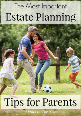 Estate planning tips and information for parents. Families with young kids need this estate planning information. Plan for your family's financial future. Financial literacy information for parents. #EstatePlanning #EstatePlanningInformation #FinancialInformationForFamilies #FinancialPlanningForFamilies #MamaintheNow
