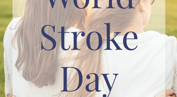 Why World Stroke Day is Important to Me And You