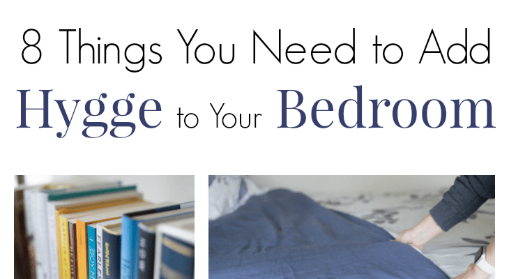 8 Things You Need to Add Hygge to Your Bedroom