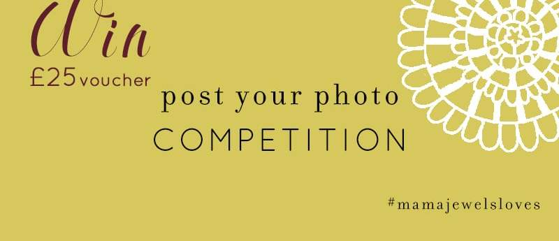 WIN £25 VOUCHER FACEBOOK AND EMAIL BANNER - Mama Jewels Monthly photo competition to win £25 voucher