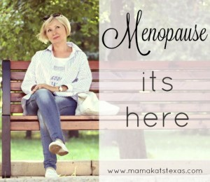 Menopause its Here