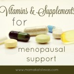 Vitamins & Supplements for Menopausal Support