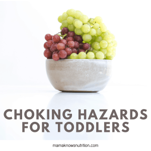Choking Hazards for Toddlers | mamaknowsnutrition.com