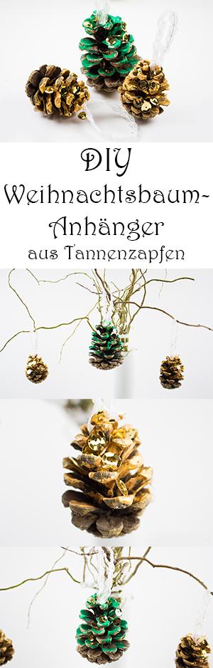 DIY Weihnachtbaumschmuck basteln - Weihnachtsbaumanhänger aus Tannenzapfen selber machen