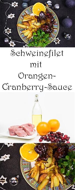 Schweinefilet mit Orangen-Cranberry-Sauce und Ofenkartoffeln - Rezept - perfekt für den Winter, Weihnachten und Silvester