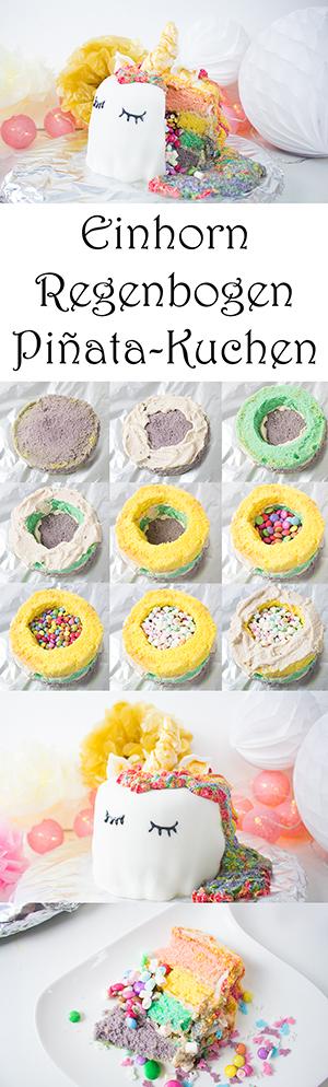 Einhorn-Regenbogen-Pinata-Kuchen selber machen - Rezept und Anleitung - perfekt für Kindergeburtstag