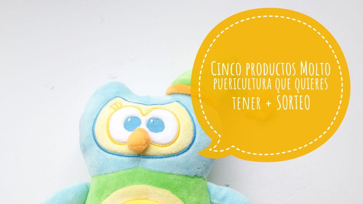 Cinco productos Molto puericultura que quieres tener + SORTEO