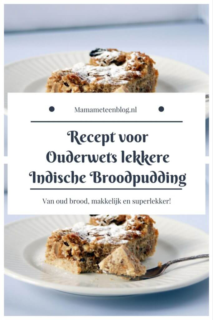 recept indische broodpudding mamameteenblog.nl
