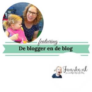 De blogger en de blog janske.nl mamameteenblog.nl