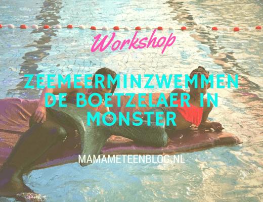 Workshop Zeemeerminzwemmen de boetzelear Mamameteenblog