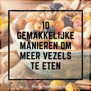 tips meer vezels eten mamameteenblog.nl