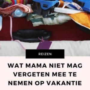 inpakken vakantie mama mamameteenblog.nl