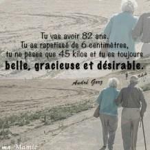 """""""tu vas avoir 82 ans. Tu as rapetissé de 6 cm, tu ne pèses que 45 kg et tu es toujours belle, gracieuse et désirable"""" - André Gorz"""