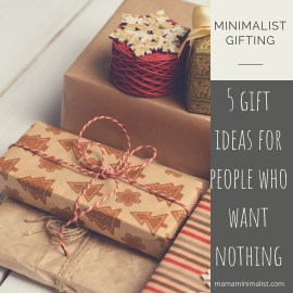 5 gift ideas for people who want nothing.
