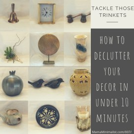 Tried and true strategies for decluttering decor in under 10 minutes.
