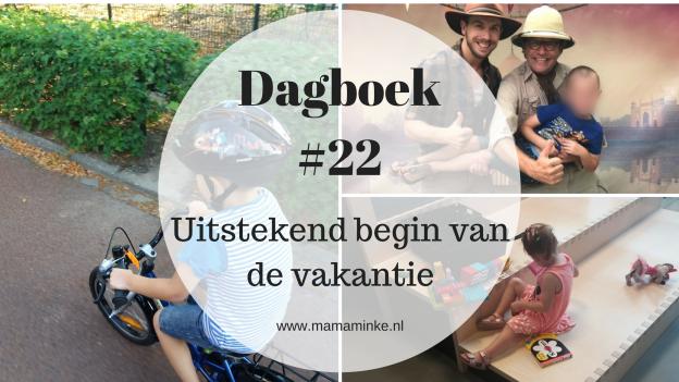 dagboek #22 het leukste begin van de vakantie en veel op stap.