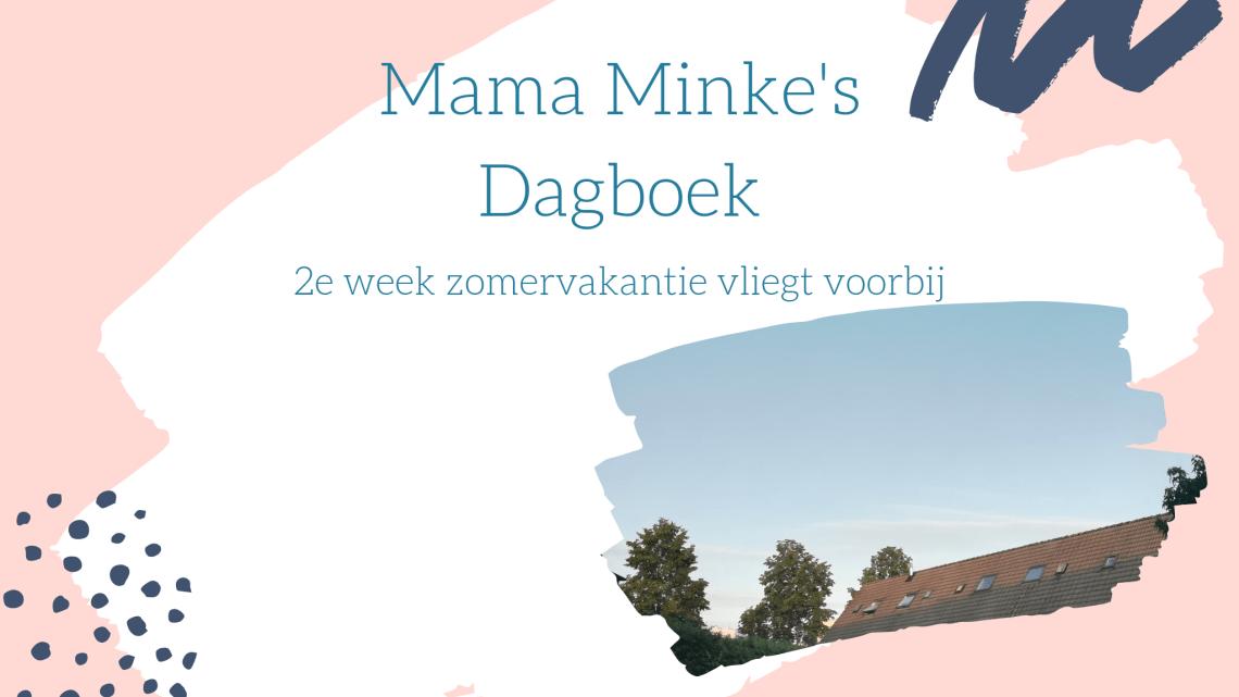 Dagboek 2e week zomervakantie