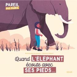 2019 - Quand l'éléphant écoute avec ses pieds