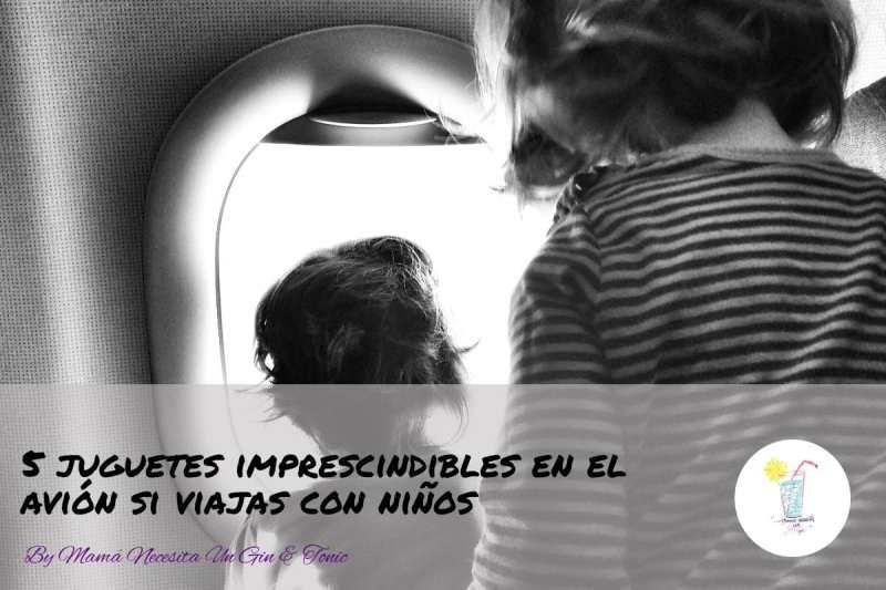 5 juguetes imprescindibles en el avión si viajas con niños