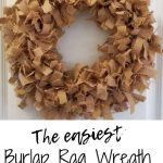 Diy Burlap Rag Wreath Tutorial Mama Needs A Project