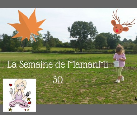 La Semaine de MamanMi30