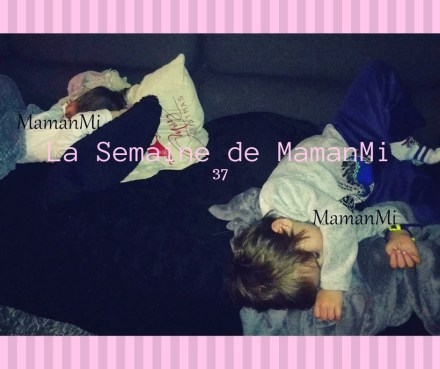 La Semaine de MamanMi 37