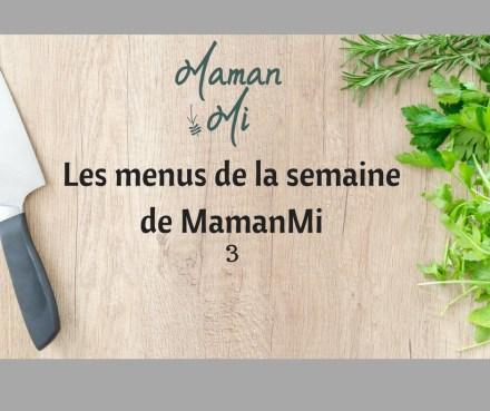 Les menus de la semainede MamanMi