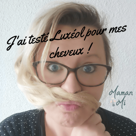 Test Luxeol MamanMi cheveux