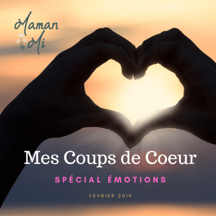 Mes Coups de Coeur spécial émotions février 2019