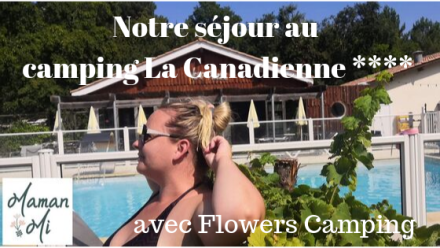 camping la canadienne gironde flowers camping maman mi