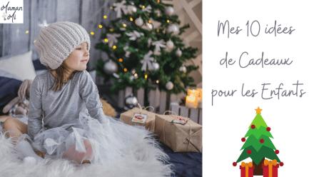 Mes 10 idées de Cadeaux pour les Enfants