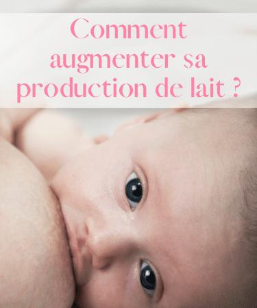 comment produire plus de lait maternel