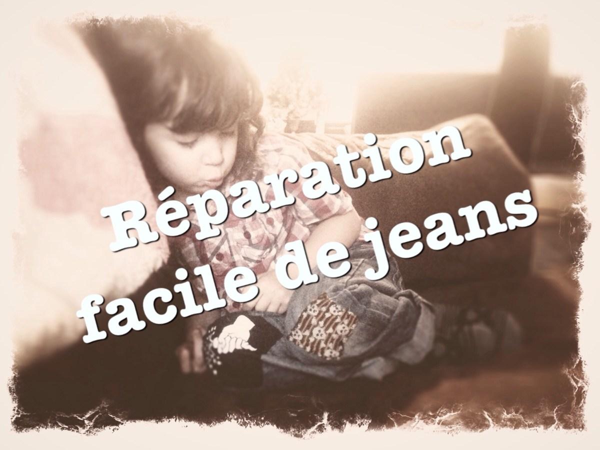 Couture et frugalite réparation facile de jeans d'enfants mamans zen maman à la maison