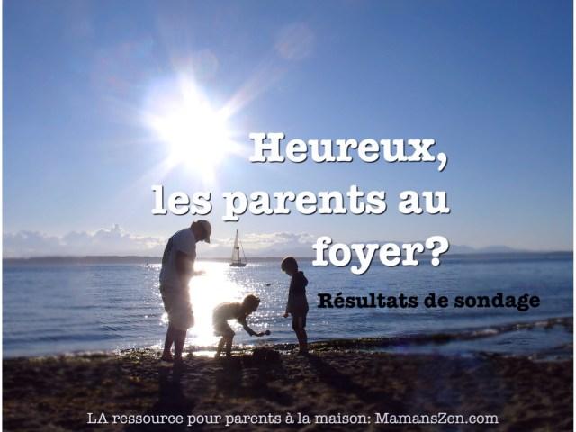 sondage parents à la maison bonheur heureux blog mamans zen niveau choix parent au foyer ressource