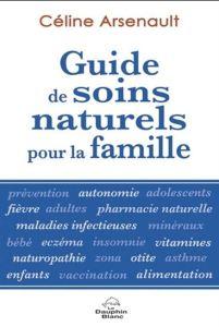 Guide des soins naturels pour la famille