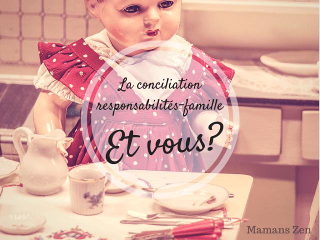 Et vous, comment vivez-vous la conciliation responsabilités-famille? Blog Mamans Zen, Profession: Mamans à la maison