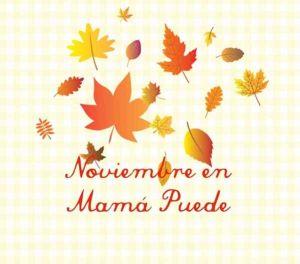 noviembre mama puede