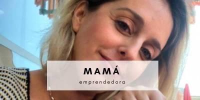 una mamá emprendedora