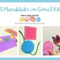5 Manualidades con Goma EVA