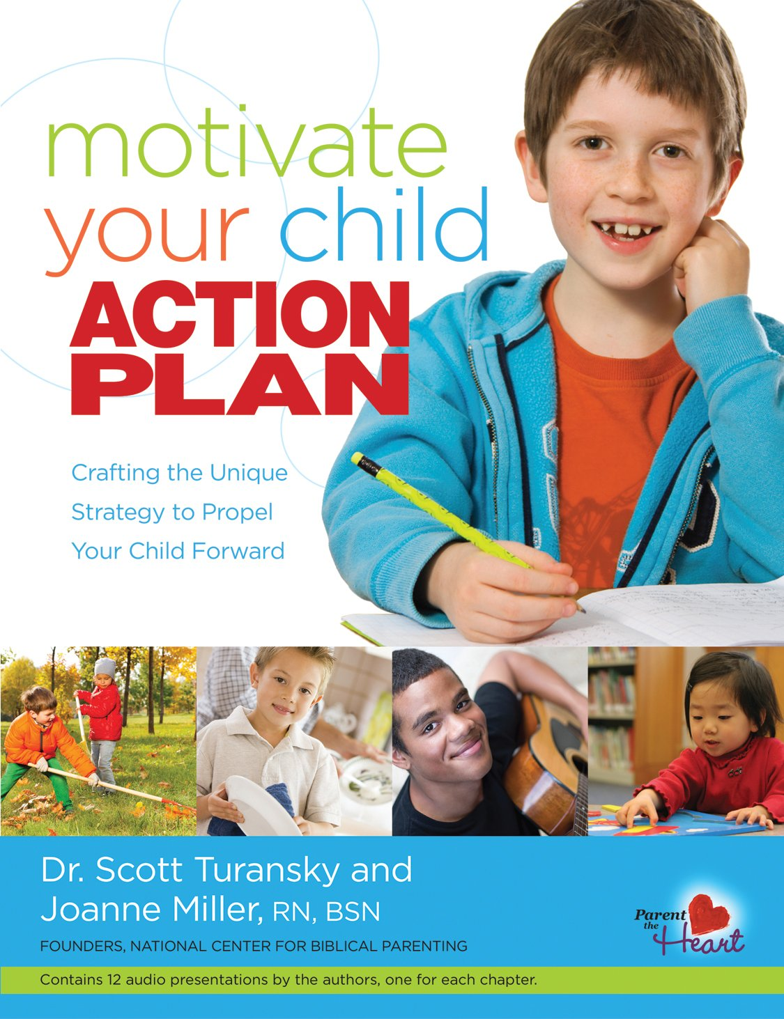 Motivate Your Child Action Plan by Dr. Scott Turansky and Joanne Miller, RN, BSN