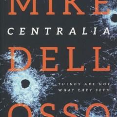 Centralia by Mike Dellosso