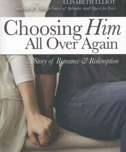 Choosing Him All Over Again by Juana Mikels