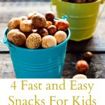 4 Fast and Easy Snacks For Kids