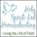 Big Family Link-Up with Holy Spirit Led Homeschooling