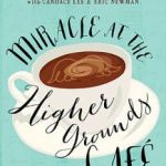{BookLook Blogger Review} Miracle at the Higher Grounds Cafe by Max Lucado