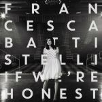If We're Honest by Francesca Battistelli for Musical Monday