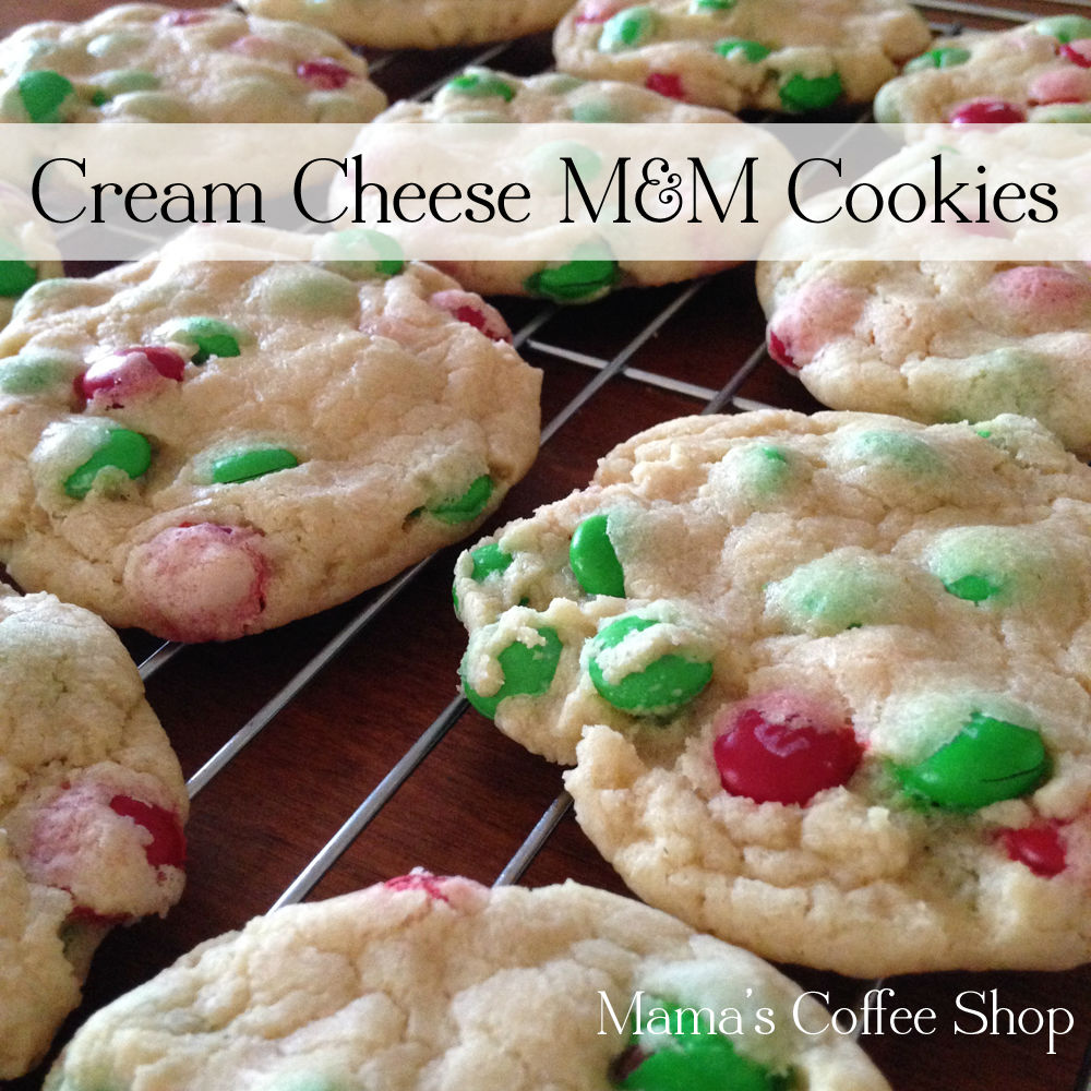 Mama's Coffee Shop |Cream Cheese M&M Cookies